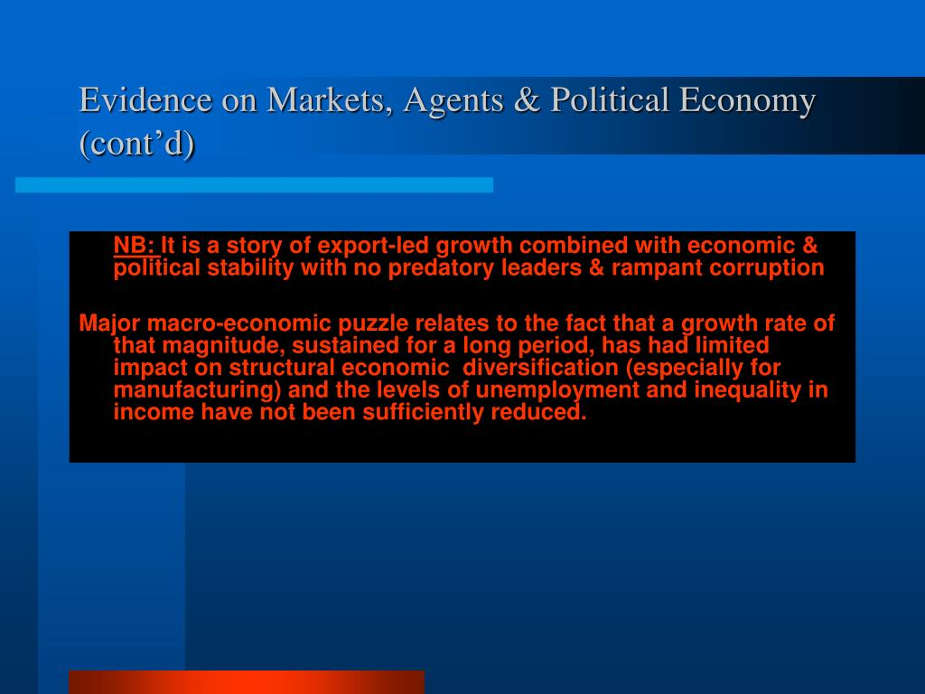 Evidence on Markets, Agents & Political Economy (cont'd)