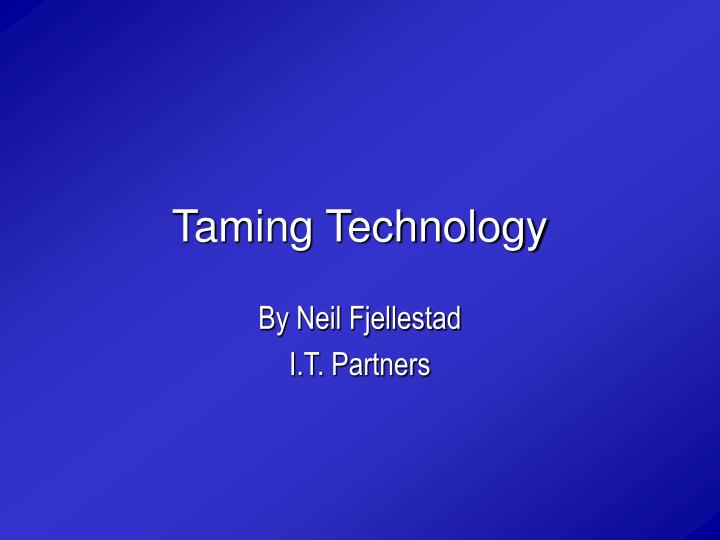 taming technology n.