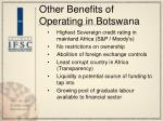 other benefits of operating in botswana