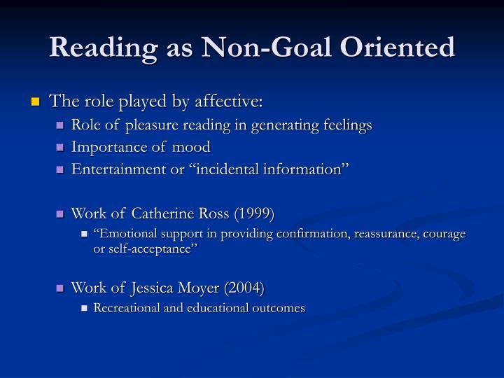 Reading as Non-Goal Oriented