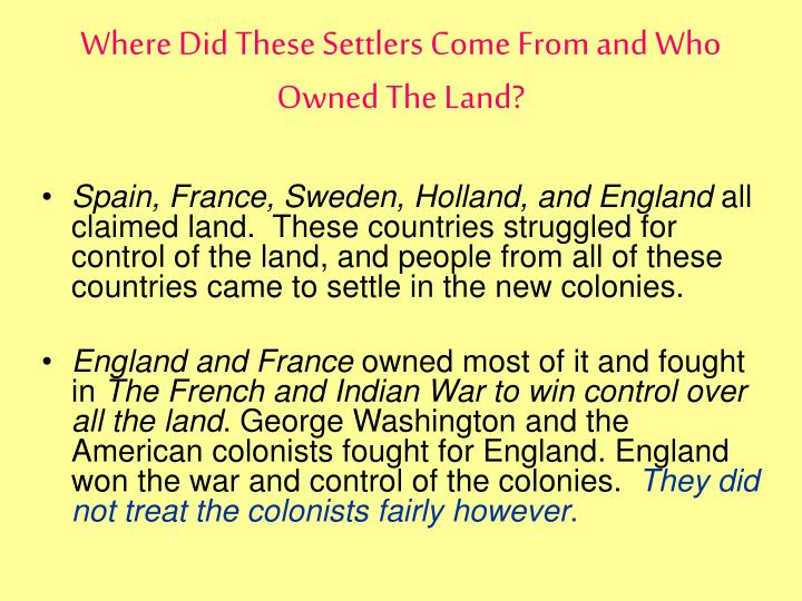 Where Did These Settlers Come From and Who Owned The Land?