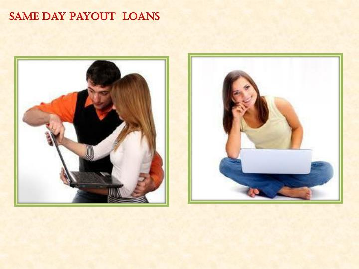 Same Day Payout  Loans