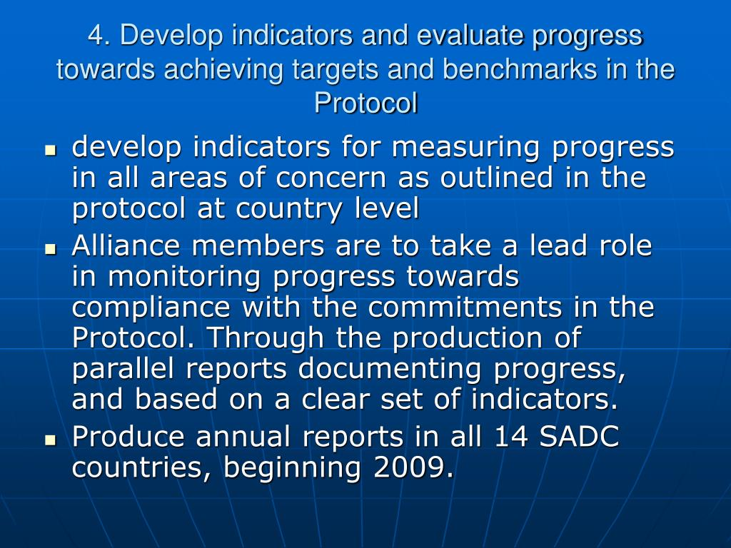 4. Develop indicators and evaluate progress towards achieving targets and benchmarks in the Protocol