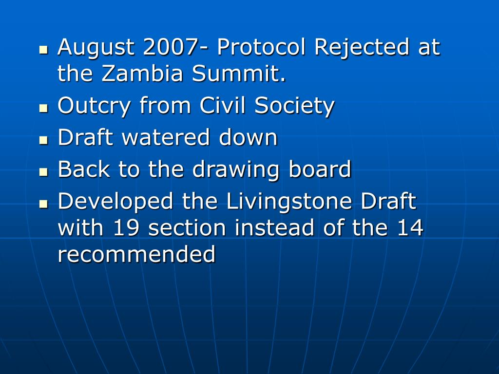 August 2007- Protocol Rejected at the Zambia Summit.