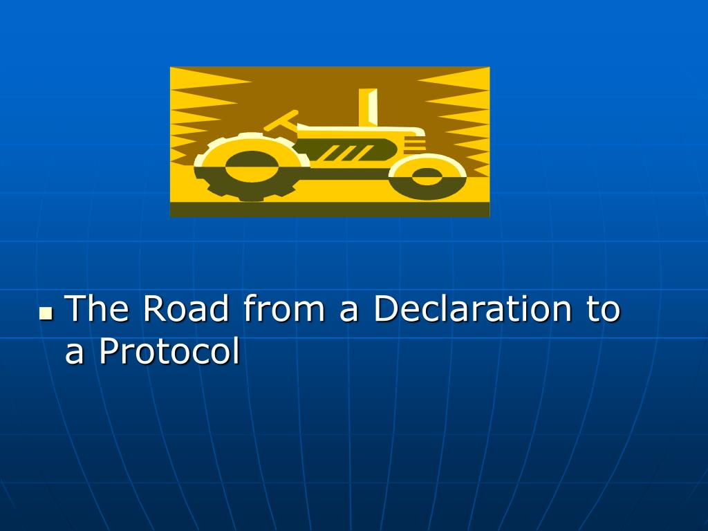 The Road from a Declaration to a Protocol