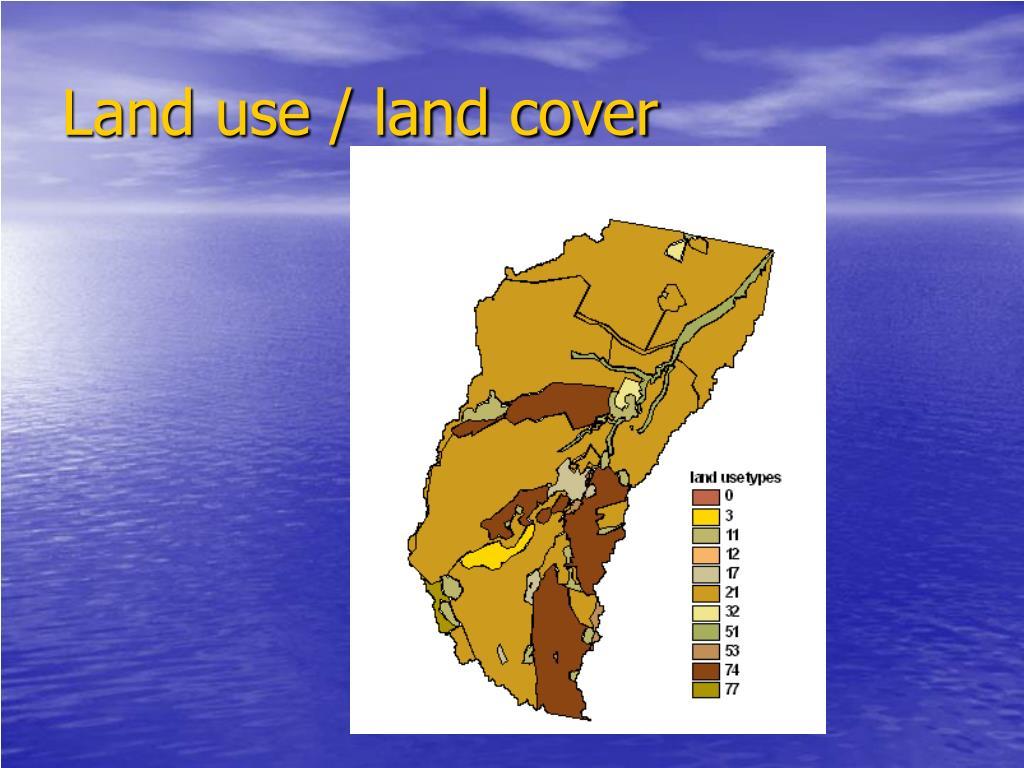 Land use / land cover