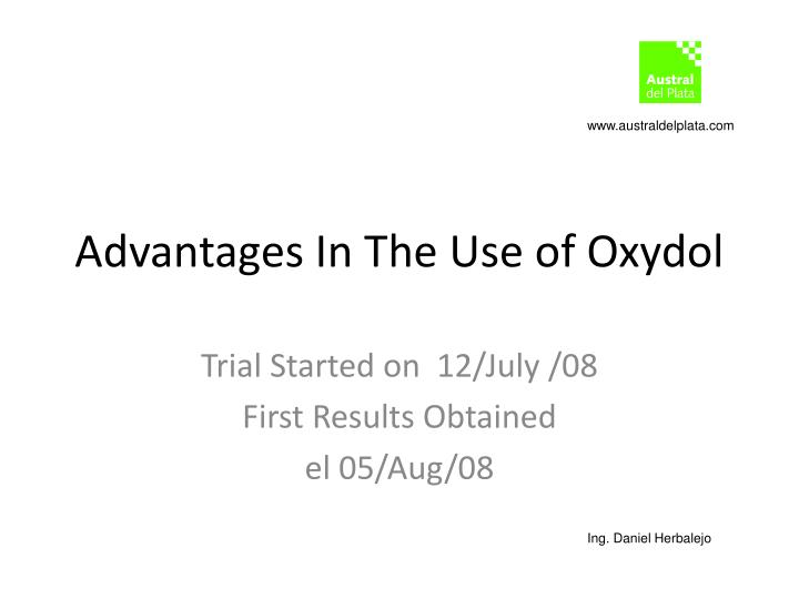 Advantages in the use of oxydol
