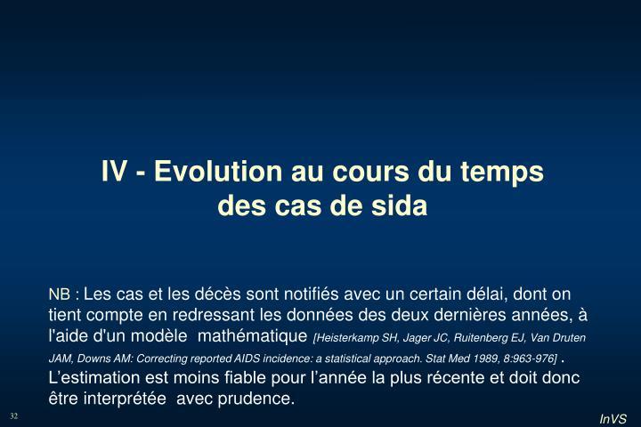 IV - Evolution au cours du temps