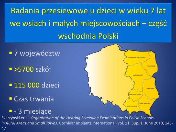 Badania przesiewowe u dzieci w wieku 7 lat we wsiach i małych miejscowościach – część wschodnia Polski