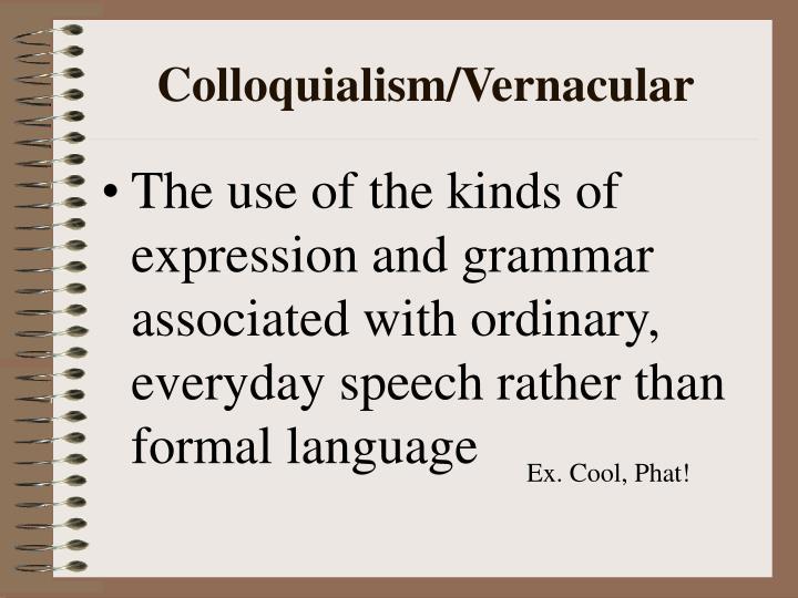 Colloquialism/Vernacular