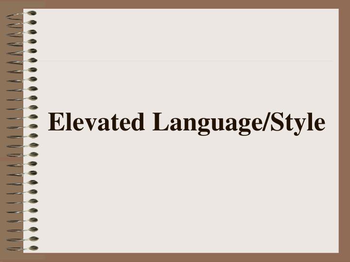 Elevated Language/Style