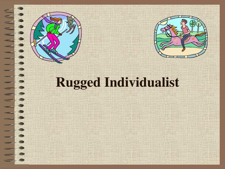 Rugged Individualist