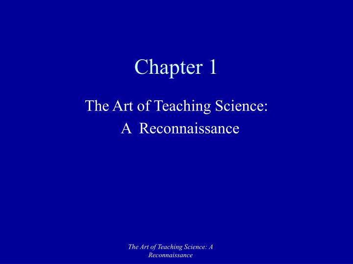 a report on the art of teaching Effective teachers use an array of teaching strategies because there is no single, universal approach that suits all situations different strategies used in different combinations with different groupings of students will improve learning outcomes some strategies are better suited to teaching certain skills and fields of knowledge than are.