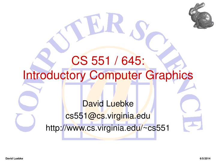 cs 551 645 introductory computer graphics n.