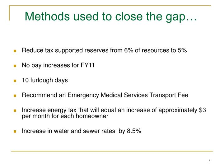 Methods used to close the gap…