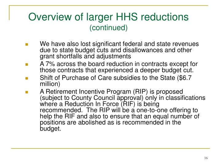 We have also lost significant federal and state revenues due to state budget cuts and disallowances and other grant shortfalls and adjustments
