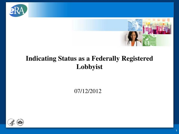 indicating status as a federally registered lobbyist n.