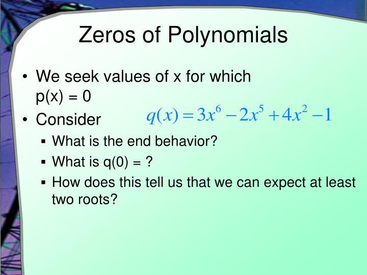 Zeros of Polynomials