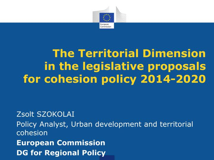 the territorial dimension in the legislative proposals for cohesion policy 2014 2020 n.