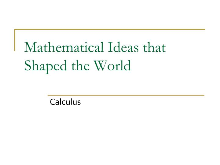 mathematical ideas that shaped the world n.