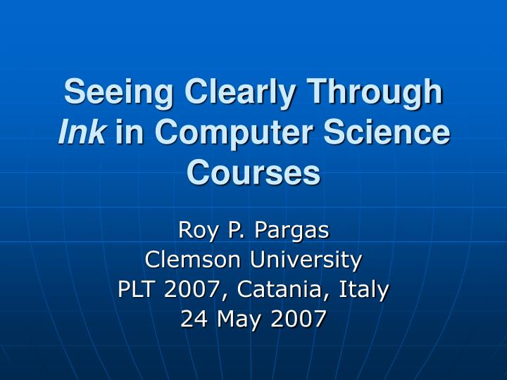 seeing clearly through ink in computer science courses n.