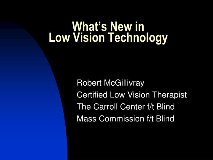 what s new in low vision technology n.