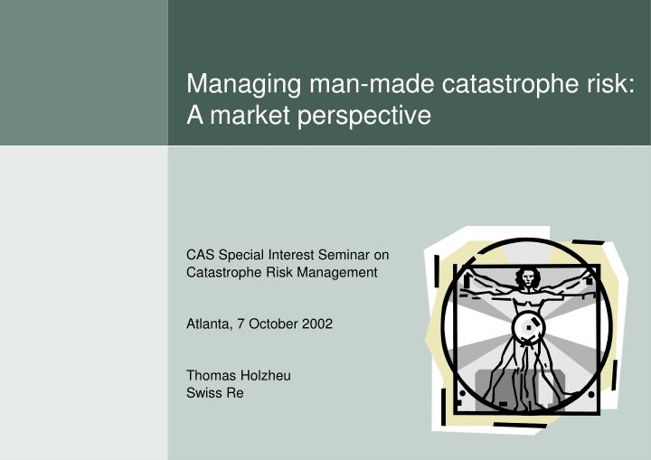 managing man made catastrophe risk a market perspective n.