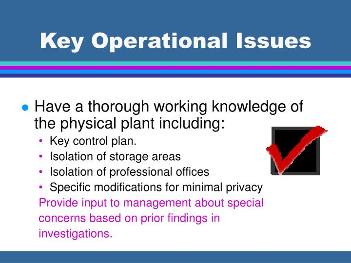 operational issues Operational planning incurs many issues with the use of funds, acquisition of facilities/ equipment and development of people within the organisation.