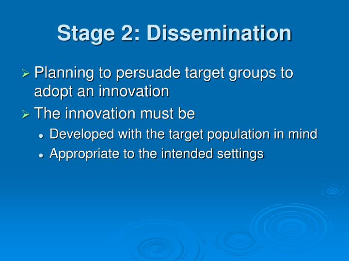Stage 2: Dissemination