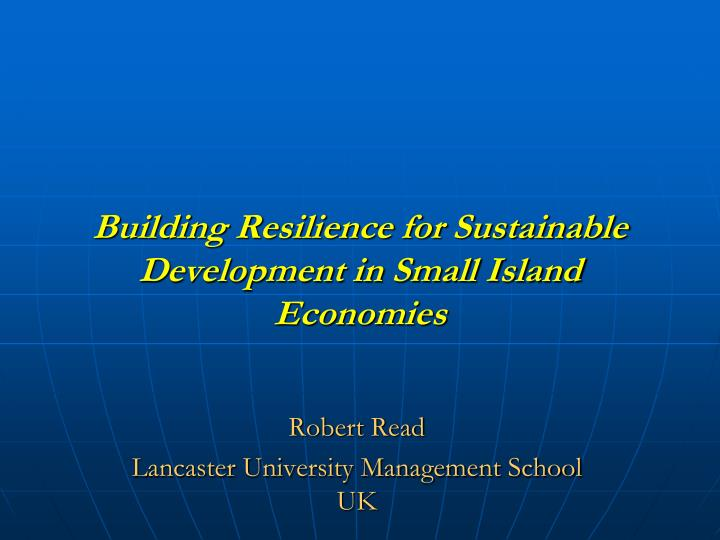 building resilience for sustainable development in small island economies n.