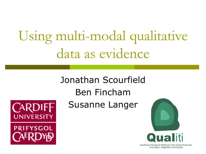 using multi modal qualitative data as evidence n.