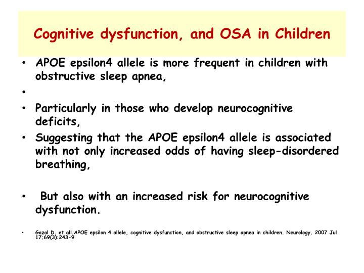 Cognitive dysfunction, and OSA in Children