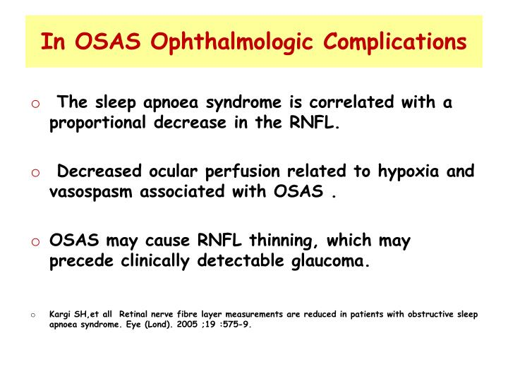 In OSAS Ophthalmologic Complications