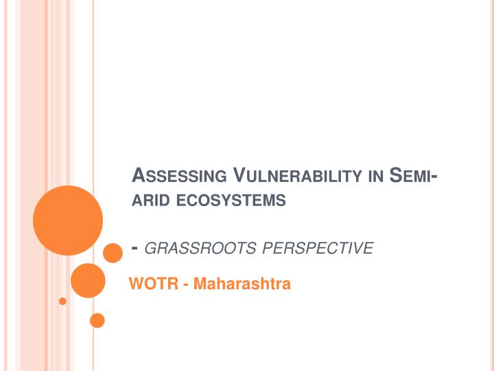 assessing vulnerability in semi arid ecosystems grassroots perspective n.