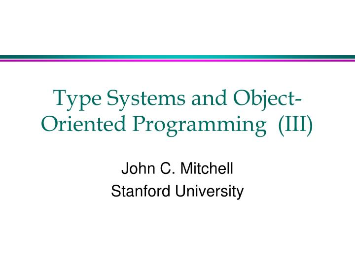 type systems and object oriented programming iii n.