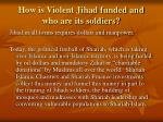 how is violent jihad funded and who are its soldiers