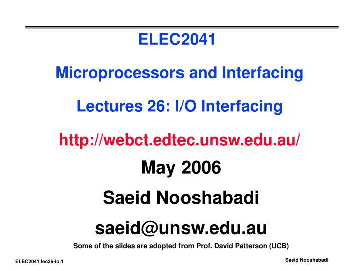 elec2041 microprocessors and interfacing lectures 26 i o interfacing http webct edtec unsw edu au n.
