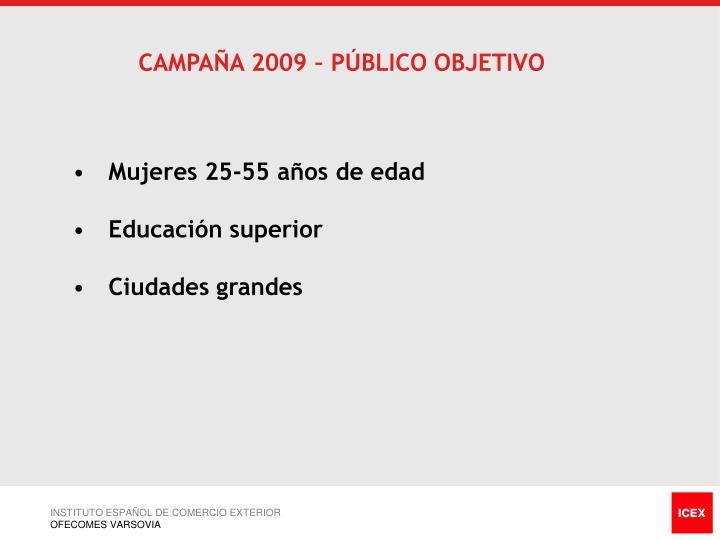 CAMPAÑA 2009 – PÚBLICO OBJETIVO