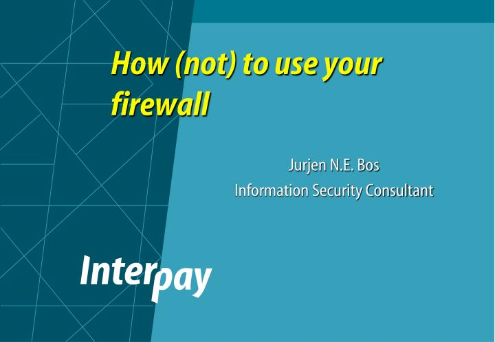 how not to use your firewall n.