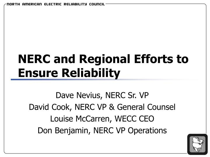 nerc and regional efforts to ensure reliability n.
