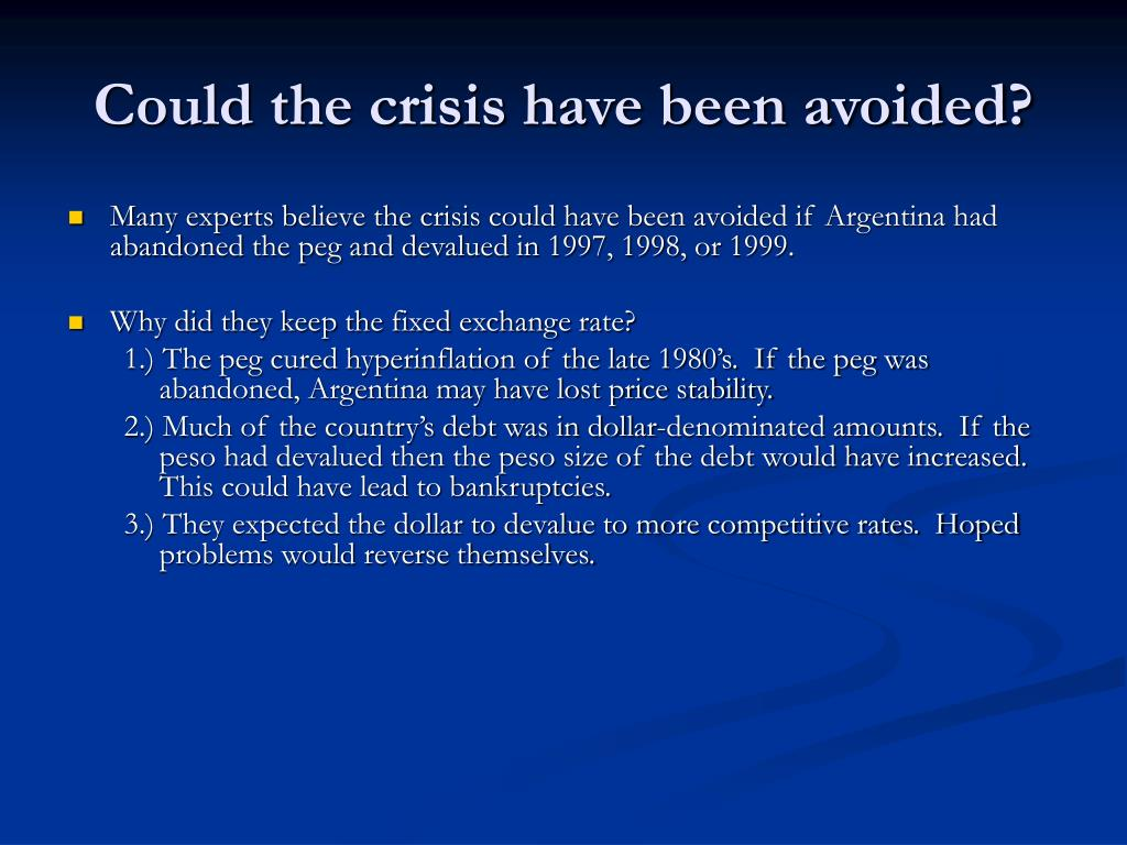 Could the crisis have been avoided?