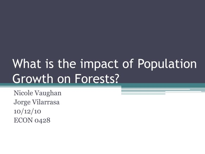 what is the impact of population growth on forests n.