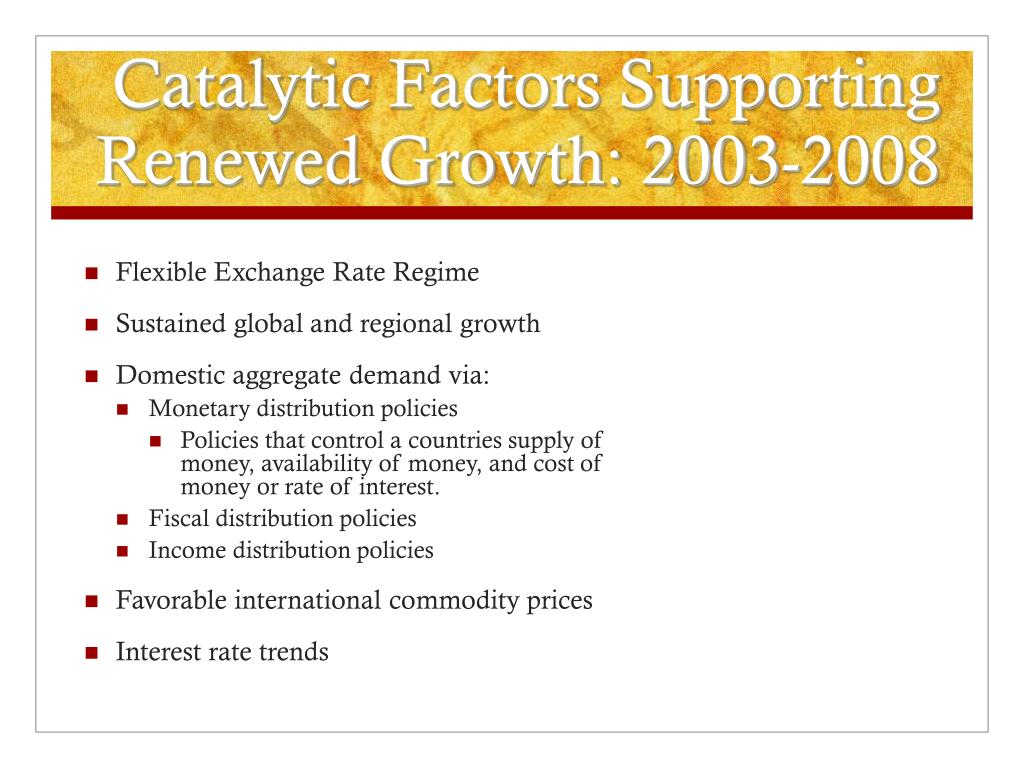 Catalytic Factors Supporting Renewed Growth: 2003-2008