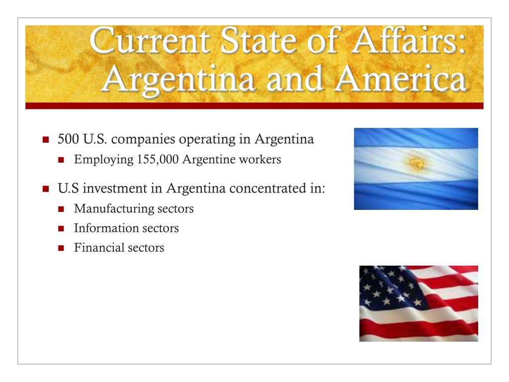 Current State of Affairs: Argentina and America