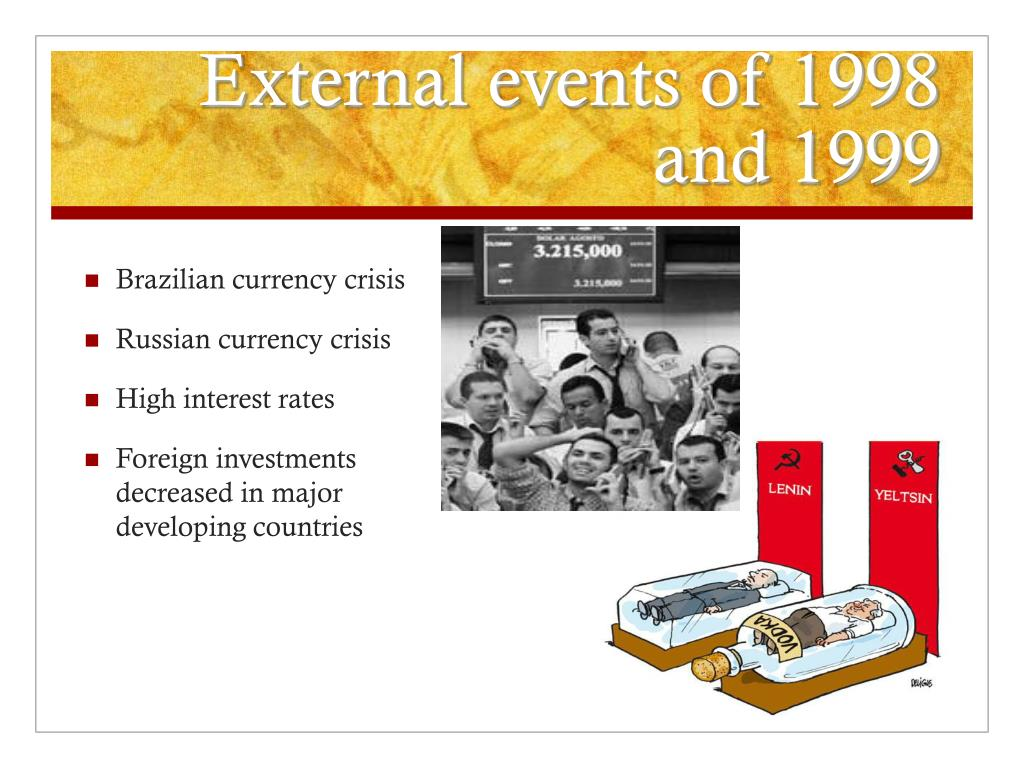 External events of 1998 and 1999