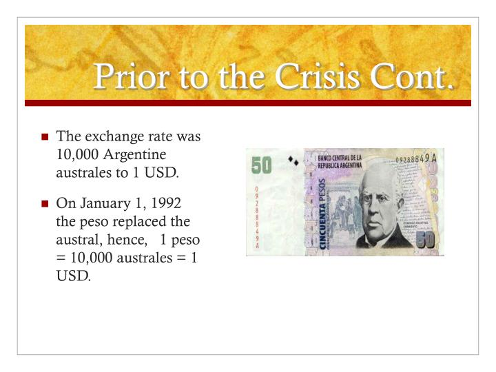 Prior to the crisis cont