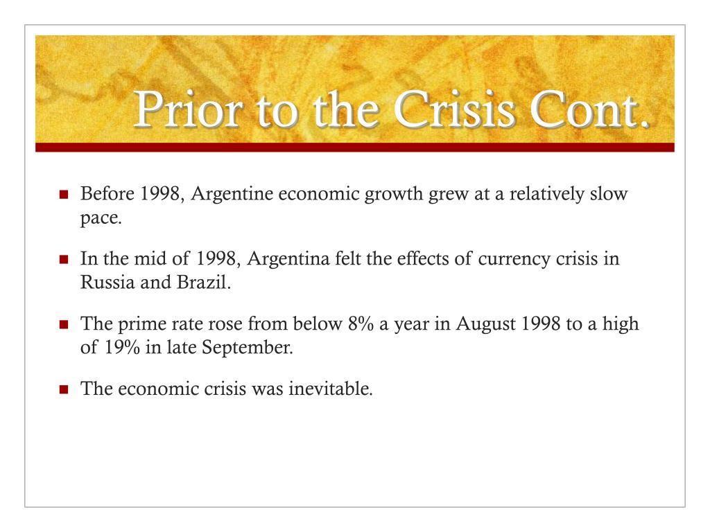Prior to the Crisis Cont.