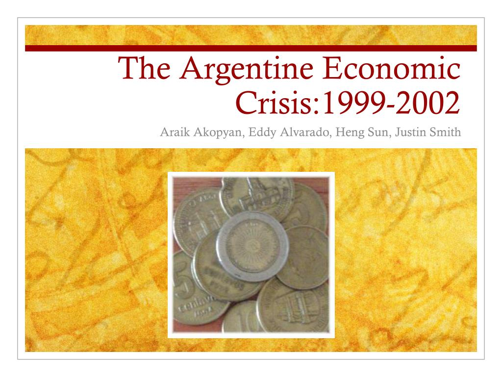 The Argentine Economic Crisis:1999-2002