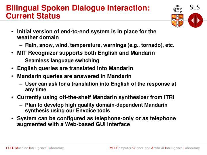 Bilingual Spoken Dialogue Interaction: Current Status