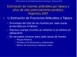 estimaci n de muertes atribuibles por tabaco y a os de vida potencialmente perdidos argentina 2001